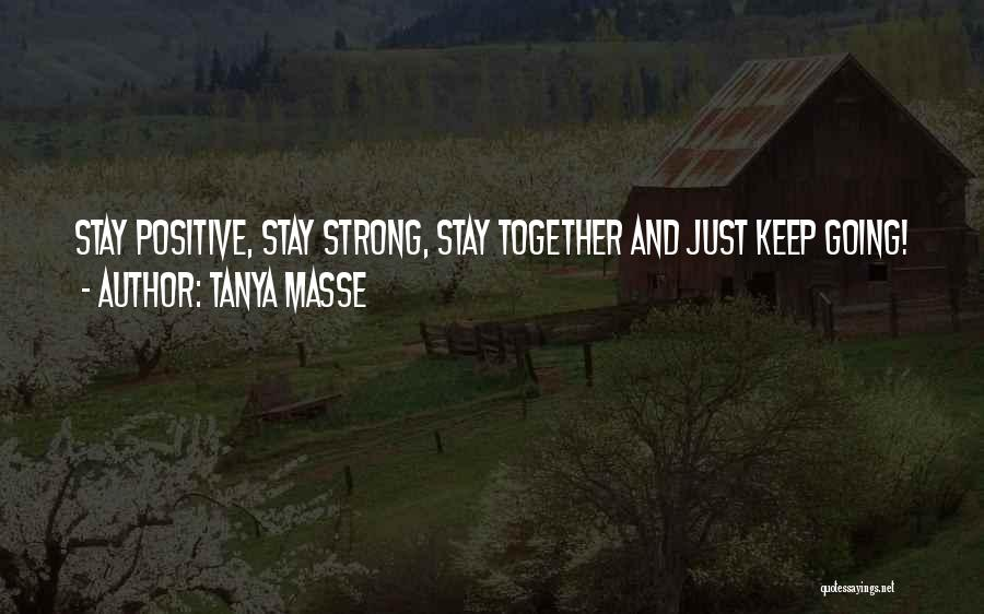 Just Keep Going Quotes By Tanya Masse