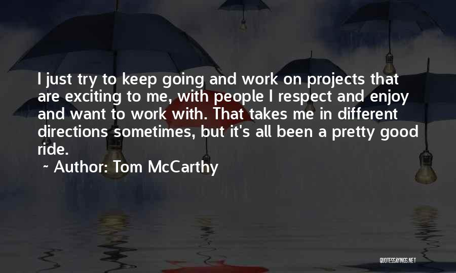 Just Keep Going Quotes By Tom McCarthy