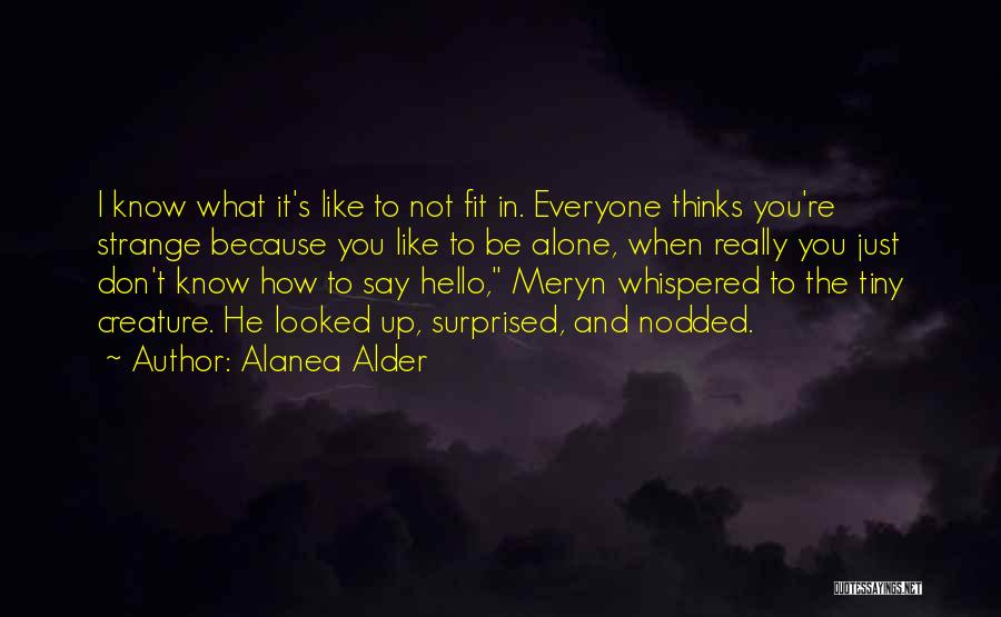 Just Know You're Not Alone Quotes By Alanea Alder