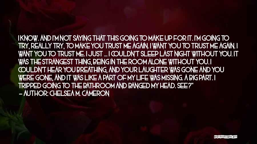 Just Know You're Not Alone Quotes By Chelsea M. Cameron