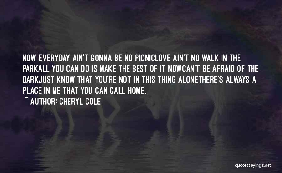 Just Know You're Not Alone Quotes By Cheryl Cole