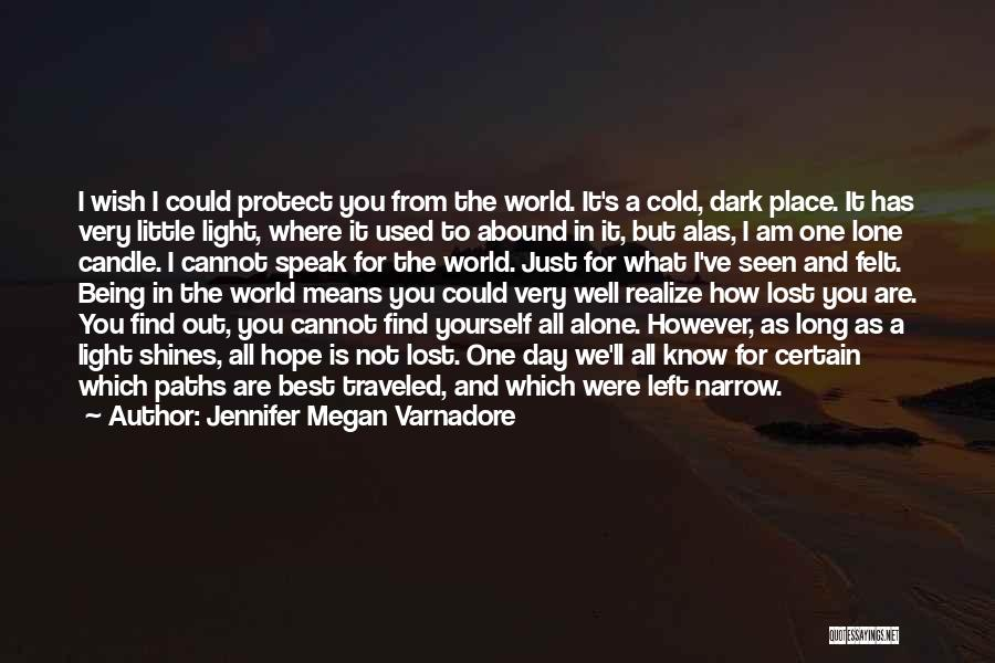 Just Know You're Not Alone Quotes By Jennifer Megan Varnadore
