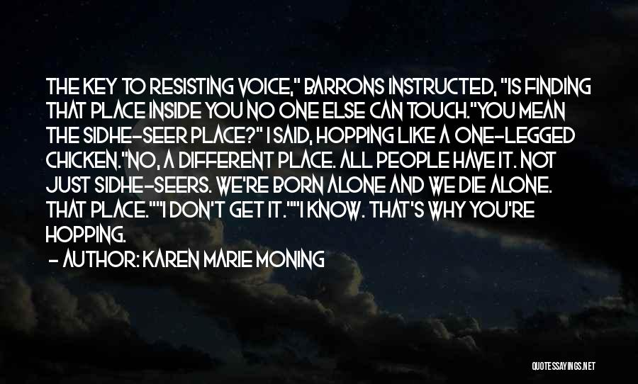 Just Know You're Not Alone Quotes By Karen Marie Moning