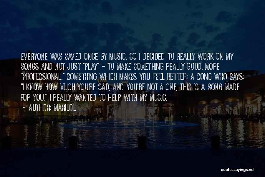 Just Know You're Not Alone Quotes By Marilou
