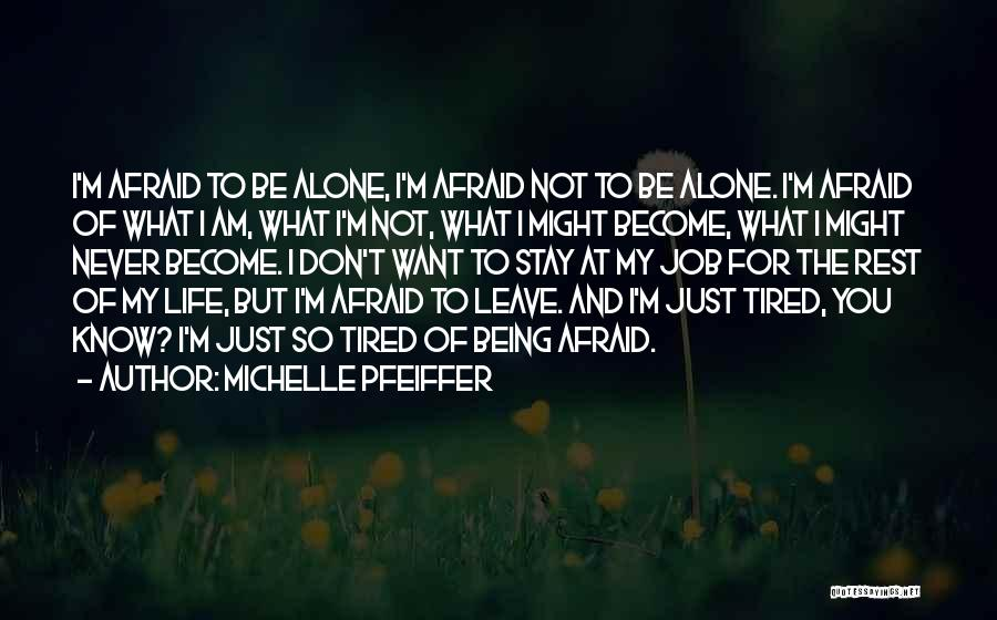 Just Know You're Not Alone Quotes By Michelle Pfeiffer