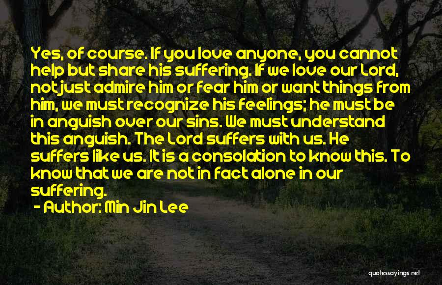 Just Know You're Not Alone Quotes By Min Jin Lee