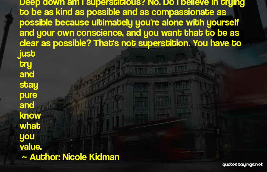 Just Know You're Not Alone Quotes By Nicole Kidman