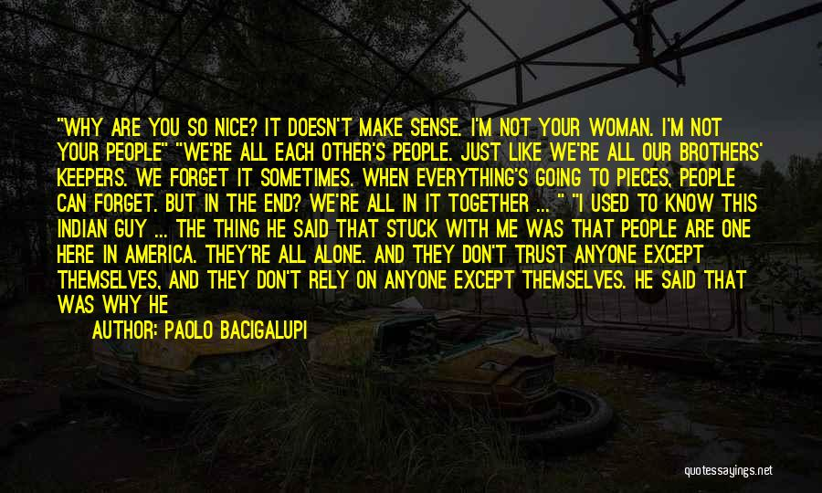 Just Know You're Not Alone Quotes By Paolo Bacigalupi