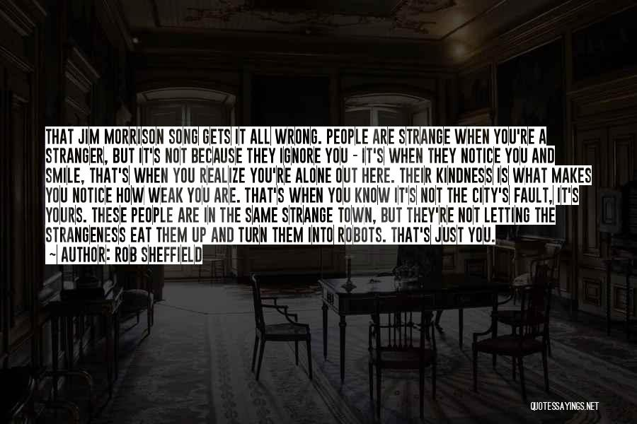 Just Know You're Not Alone Quotes By Rob Sheffield