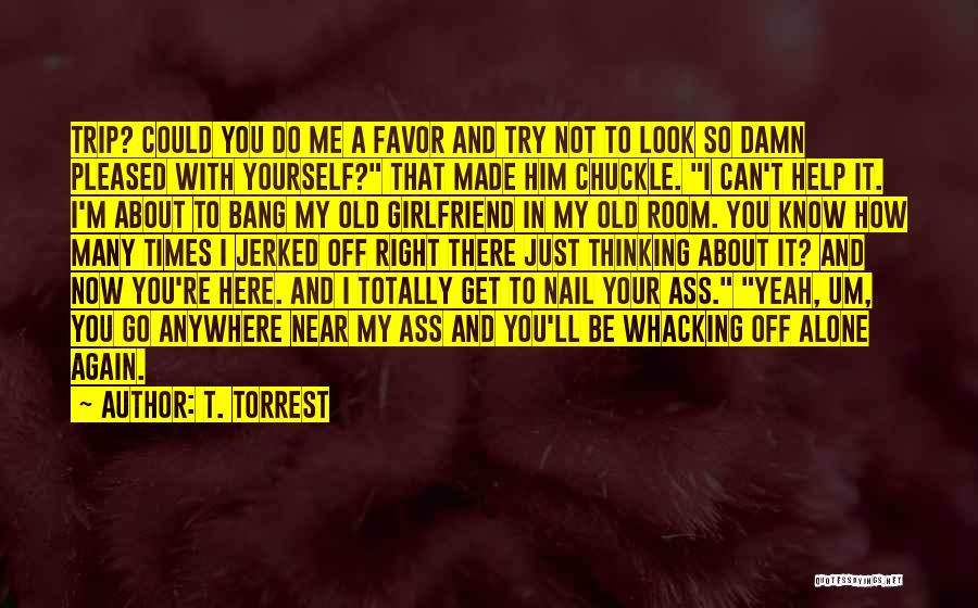 Just Know You're Not Alone Quotes By T. Torrest