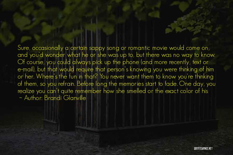 Just Knowing You're There Quotes By Brandi Glanville