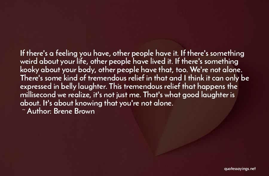 Just Knowing You're There Quotes By Brene Brown