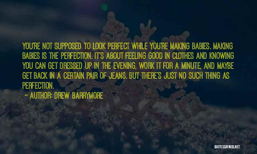 Just Knowing You're There Quotes By Drew Barrymore