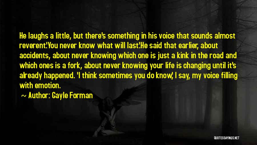 Just Knowing You're There Quotes By Gayle Forman