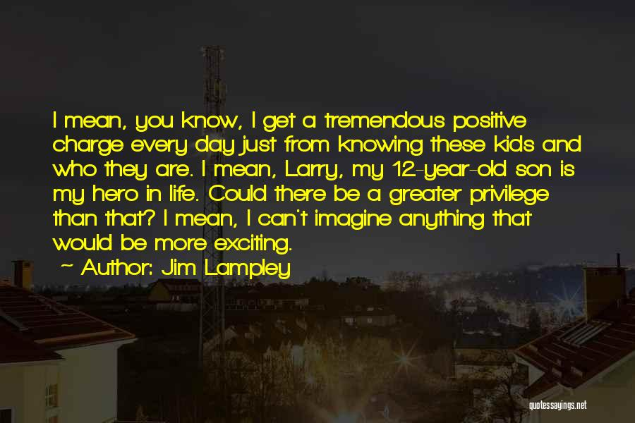 Just Knowing You're There Quotes By Jim Lampley