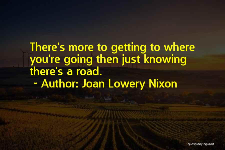 Just Knowing You're There Quotes By Joan Lowery Nixon