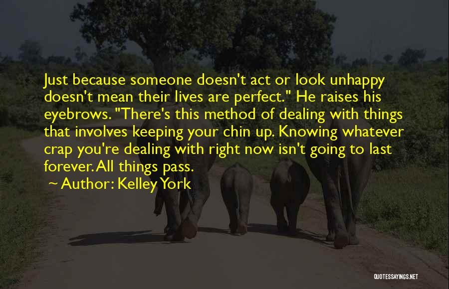 Just Knowing You're There Quotes By Kelley York