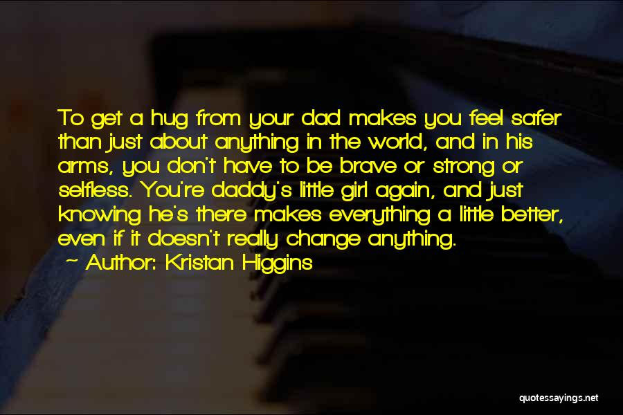 Just Knowing You're There Quotes By Kristan Higgins