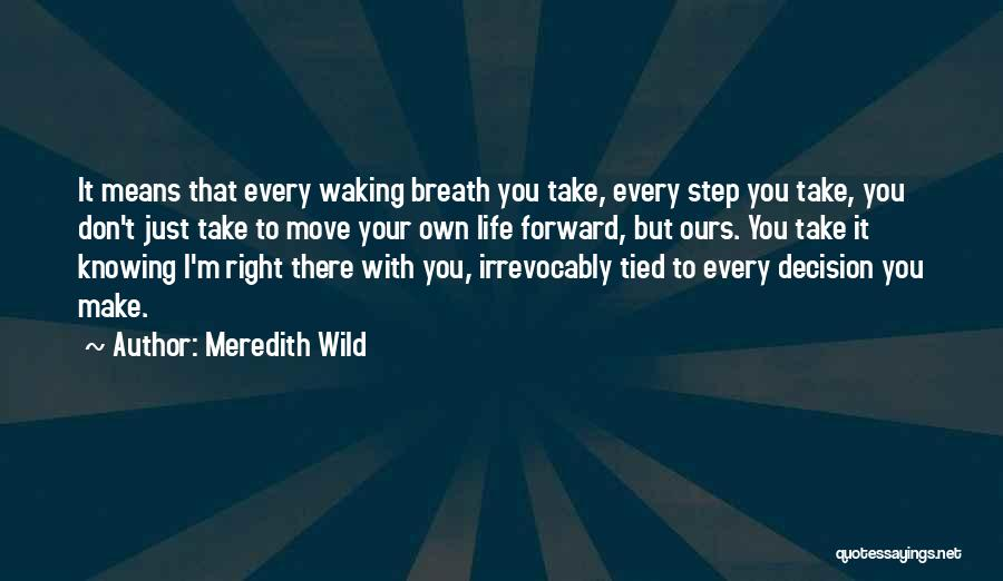 Just Knowing You're There Quotes By Meredith Wild