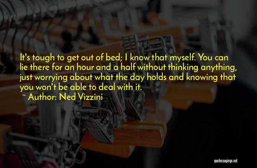 Just Knowing You're There Quotes By Ned Vizzini