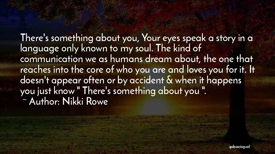 Just Knowing You're There Quotes By Nikki Rowe