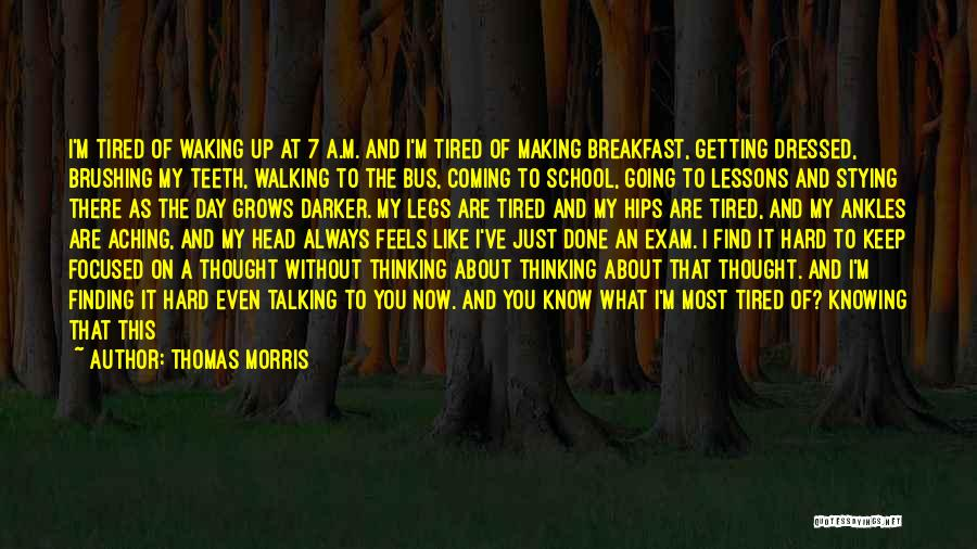 Just Knowing You're There Quotes By Thomas Morris
