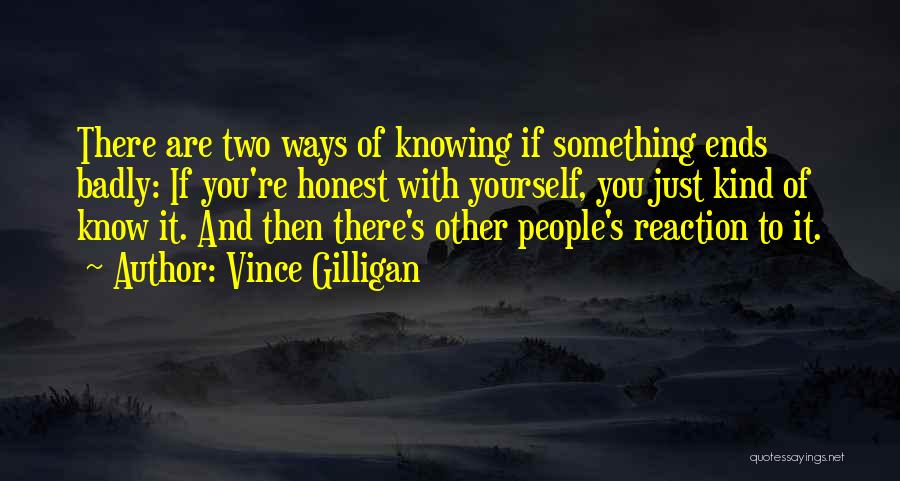 Just Knowing You're There Quotes By Vince Gilligan