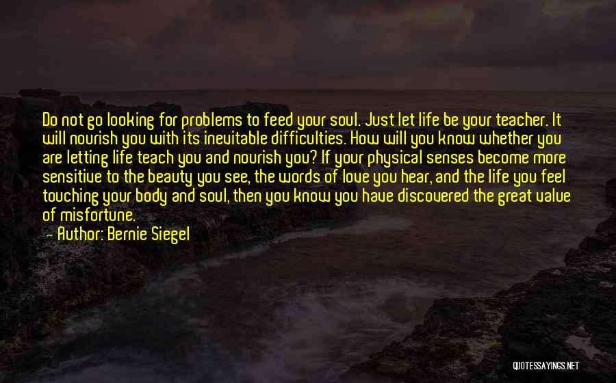 Just Letting It Be Quotes By Bernie Siegel