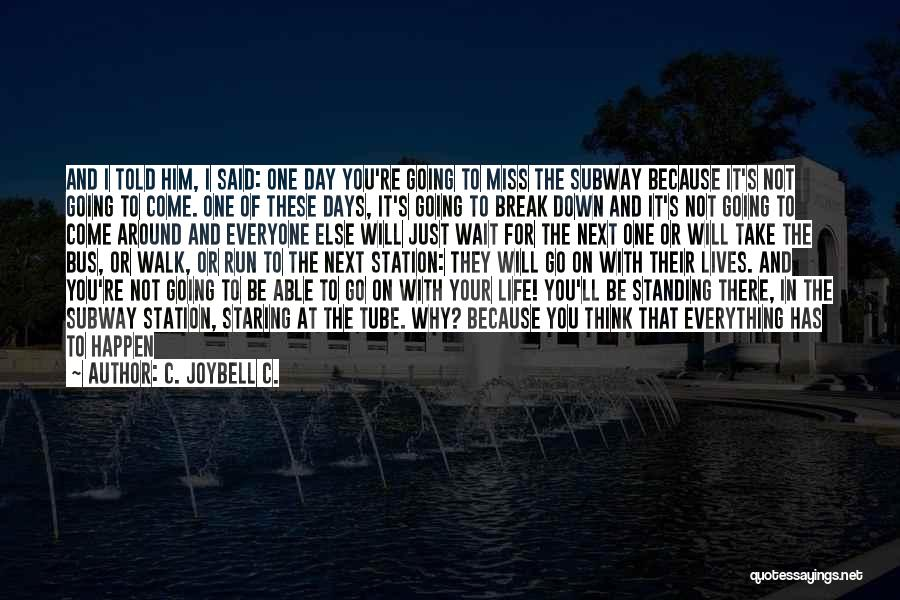Just Letting It Be Quotes By C. JoyBell C.