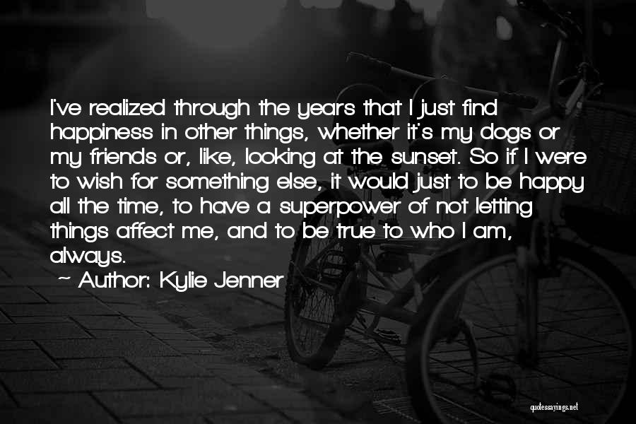 Just Letting It Be Quotes By Kylie Jenner