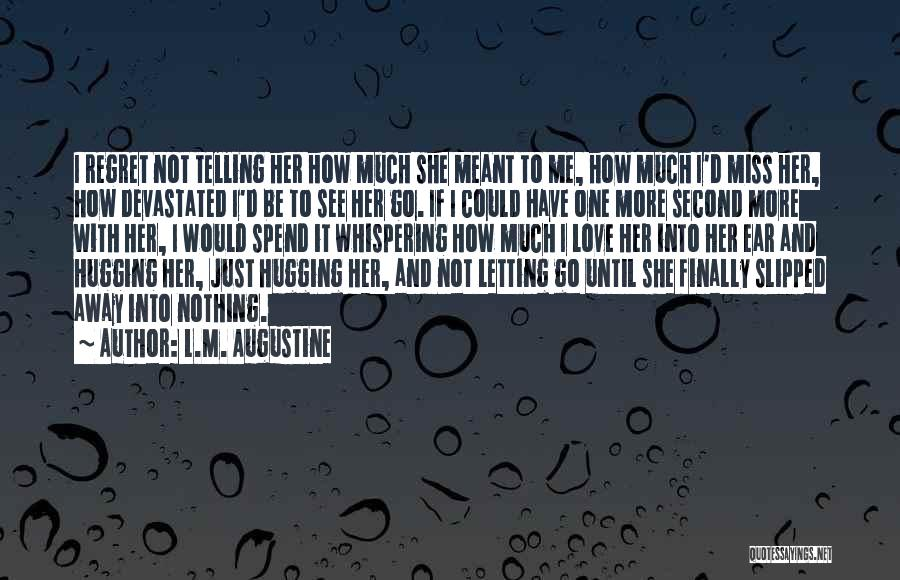 Just Letting It Be Quotes By L.M. Augustine