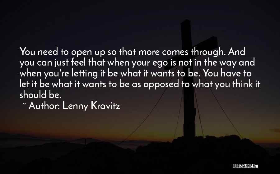 Just Letting It Be Quotes By Lenny Kravitz