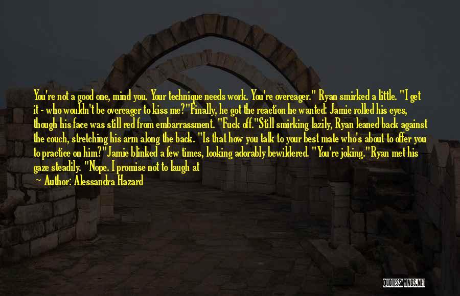 Just Met Quotes By Alessandra Hazard
