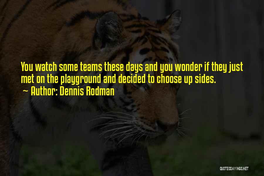 Just Met Quotes By Dennis Rodman