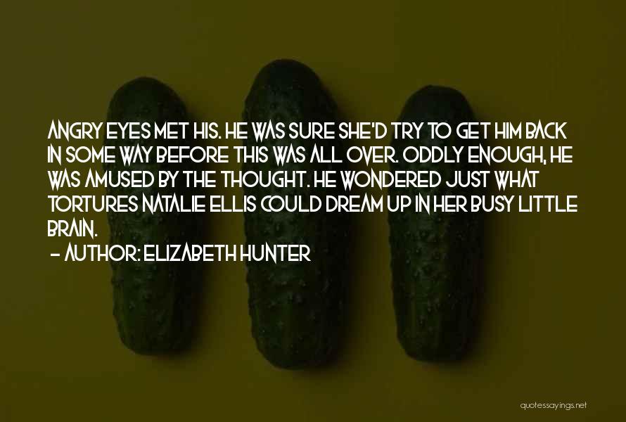 Just Met Quotes By Elizabeth Hunter