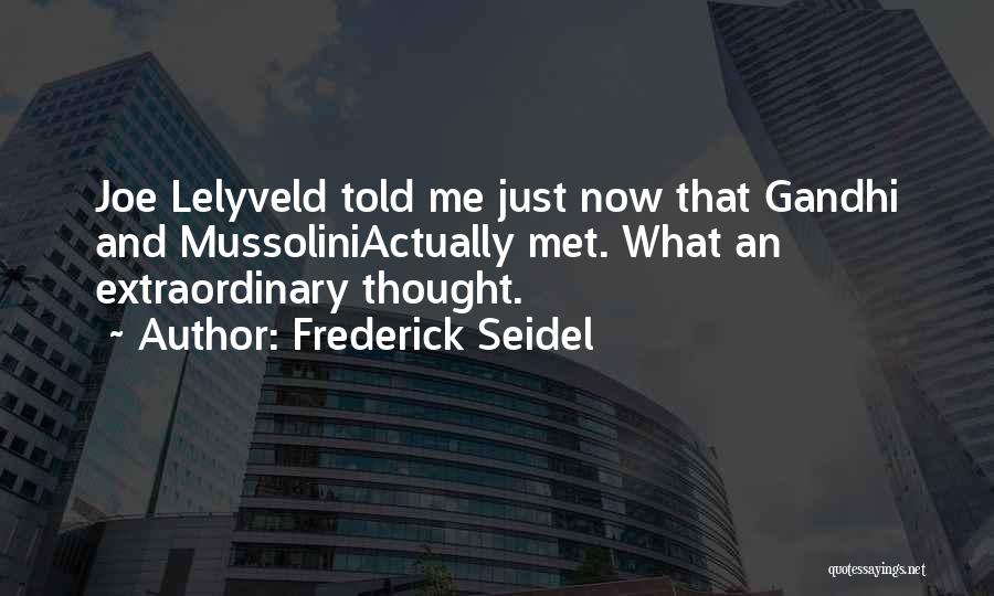 Just Met Quotes By Frederick Seidel