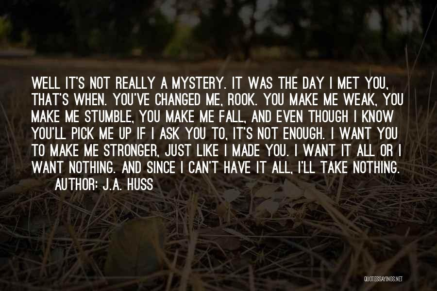 Just Met Quotes By J.A. Huss
