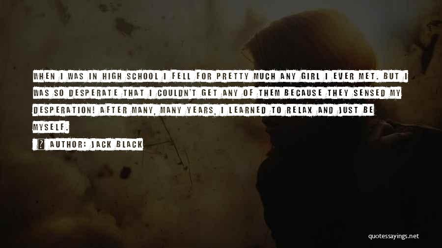 Just Met Quotes By Jack Black