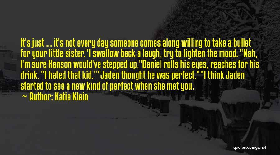 Just Met Quotes By Katie Klein