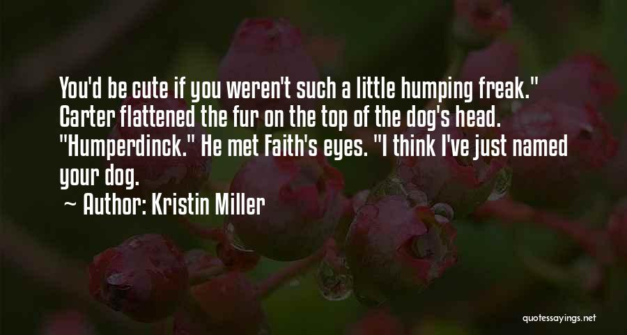 Just Met Quotes By Kristin Miller