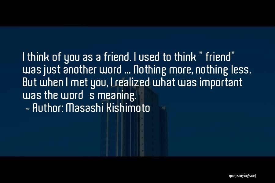 Just Met Quotes By Masashi Kishimoto