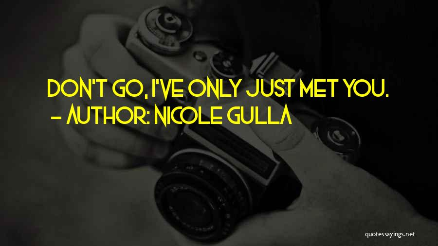 Just Met Quotes By Nicole Gulla