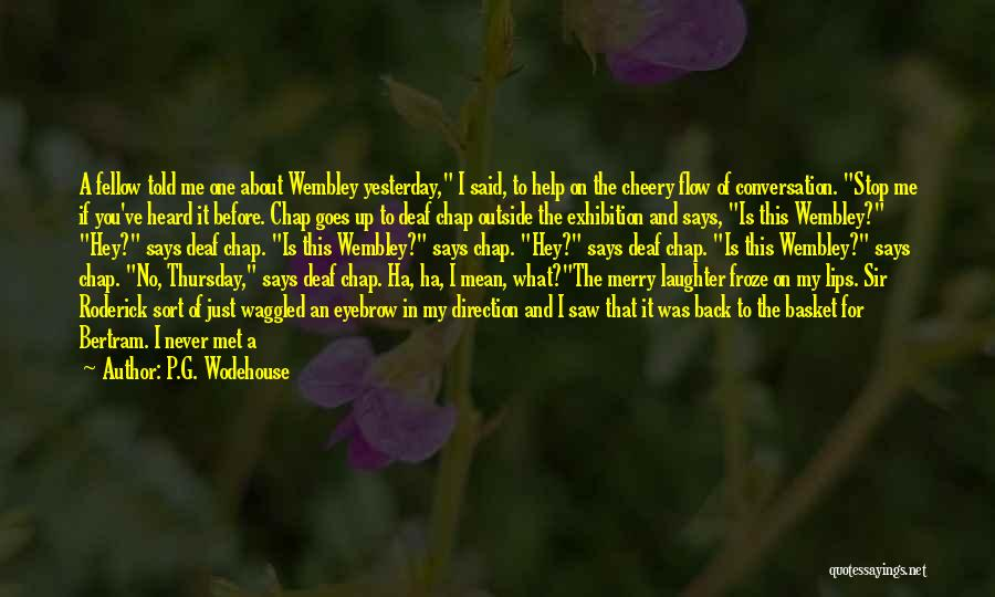 Just Met Quotes By P.G. Wodehouse