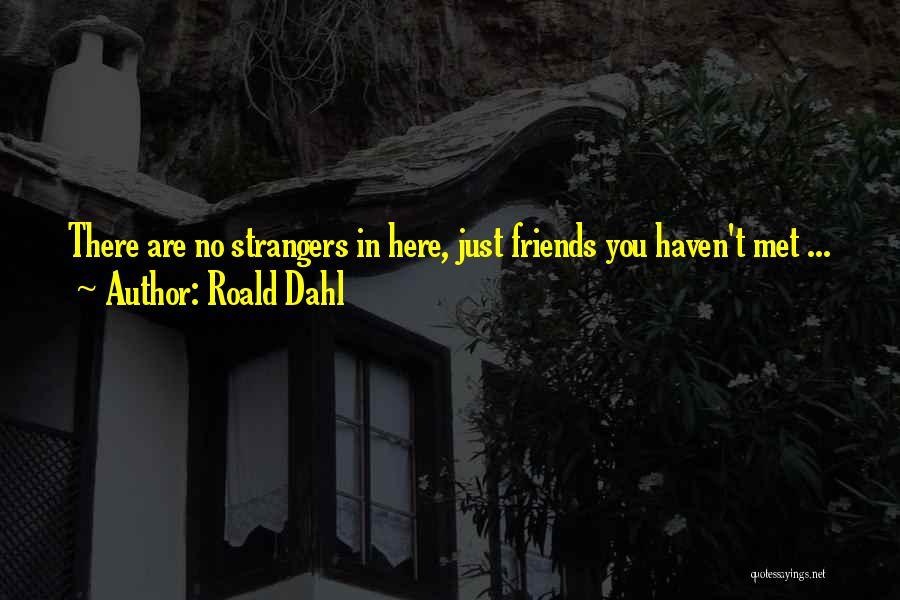 Just Met Quotes By Roald Dahl