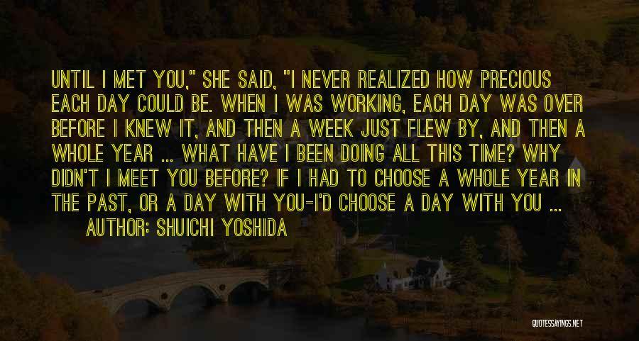 Just Met Quotes By Shuichi Yoshida