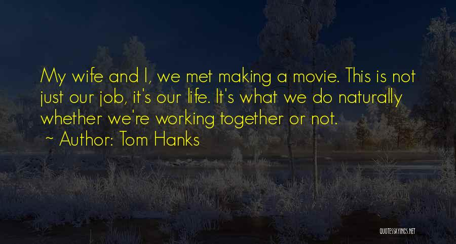 Just Met Quotes By Tom Hanks
