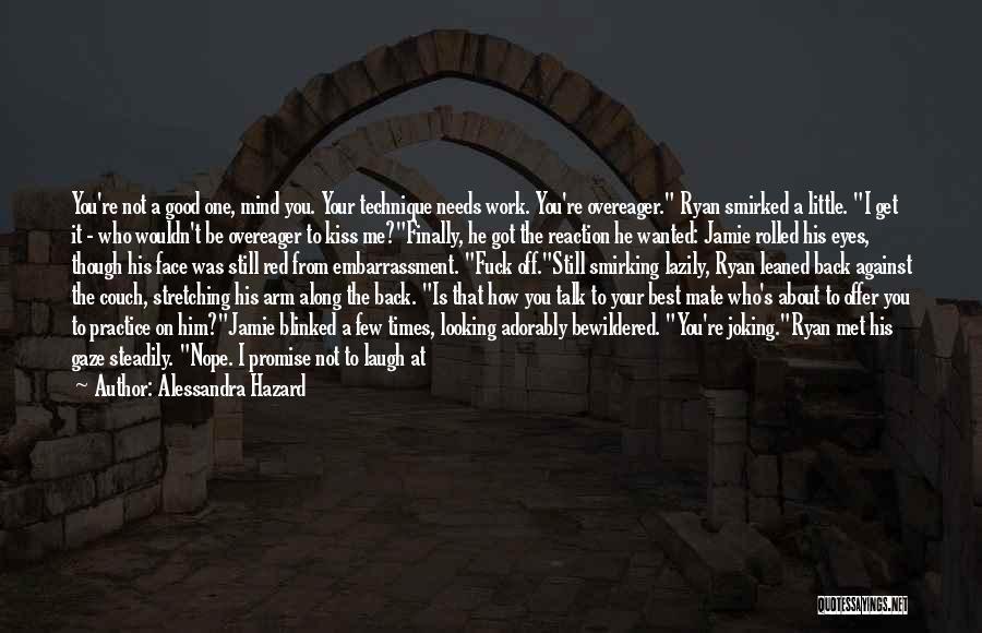 Just Met You Quotes By Alessandra Hazard