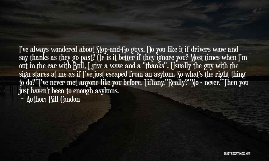 Just Met You Quotes By Bill Condon