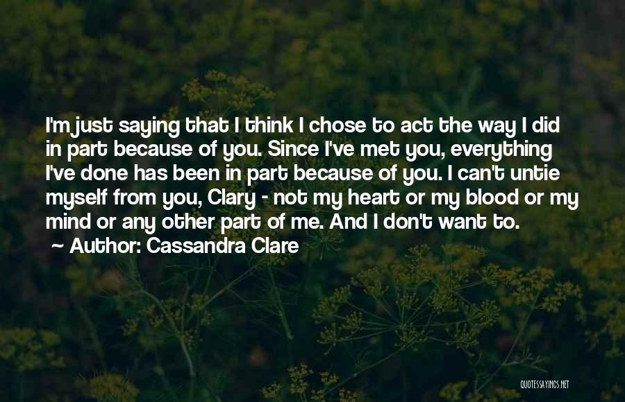 Just Met You Quotes By Cassandra Clare