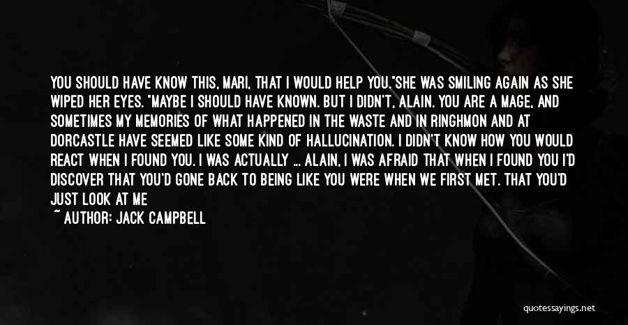 Just Met You Quotes By Jack Campbell